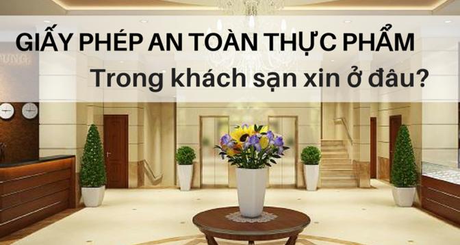 Xin giấy chứng nhận vệ sinh ATTP cho khách sạn ở đâu?