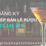 Dịch vụ tư vấn đăng ký giấy phép bán lẻ rượu tại địa điểm