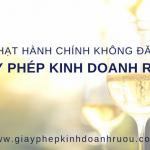 Xử phạt hành chính khi không đăng ký giấy phép kinh doanh rượu